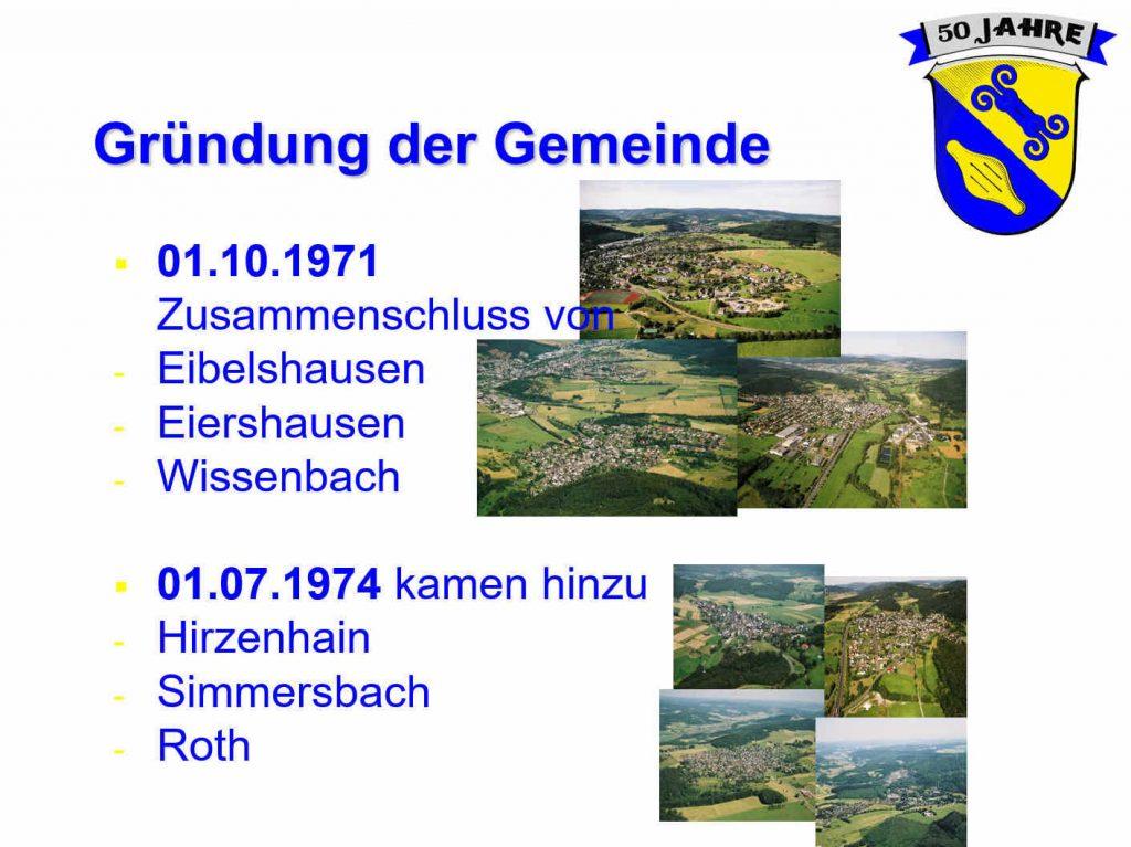 Fest-Jahre: 1971 schlossen sich Eibelshausen, Eiershausen und Wissenbach zur Gemeinde Eschenburg zusammen. 1974 machten Hirzenhain, Simmersbach und Roth mit.
